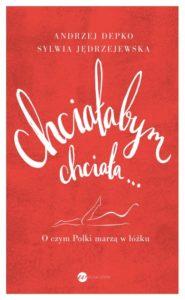 chcialabym chciala 390 185x300 Pierwszy w polskiej literaturze obraz fantazji seksualnych polskich kobiet