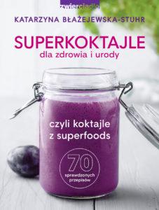 SUPERKOKTAJLE mini 227x300 Superfoods na codzień, czyli zdrowo podkręć swoje koktajle